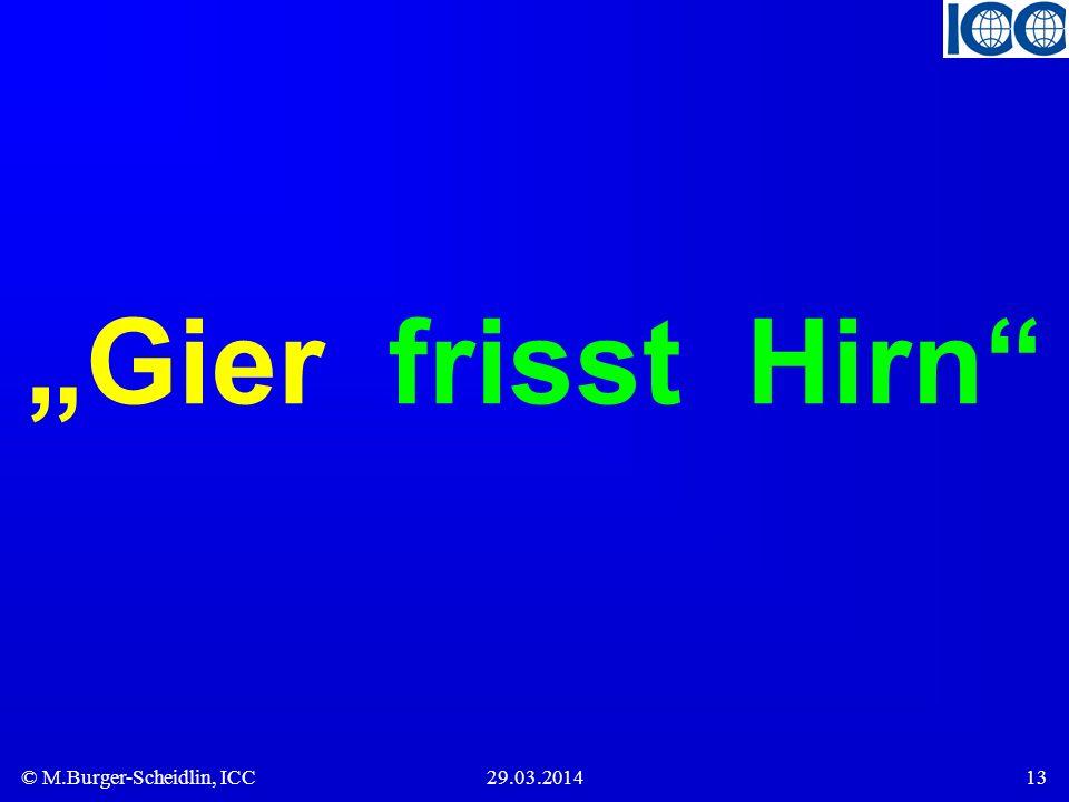 """Gier frisst Hirn"
