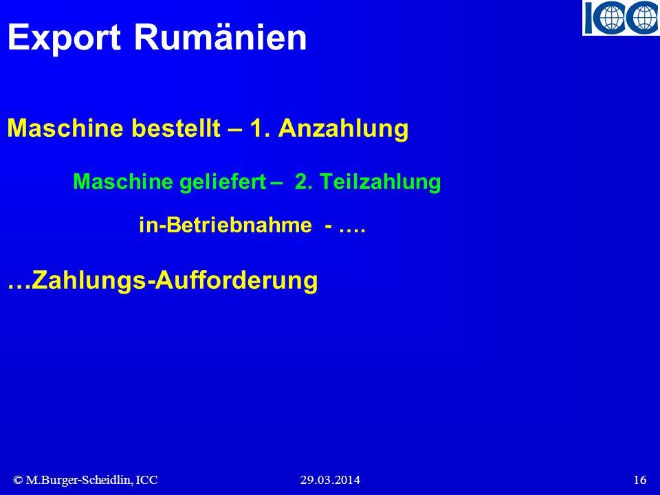 Export Rumänien Maschine bestellt – 1. Anzahlung Maschine geliefert – 2. Teilzahlung in-Betriebnahme - ….