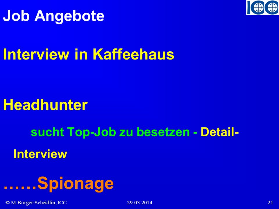 ……Spionage Job Angebote Interview in Kaffeehaus