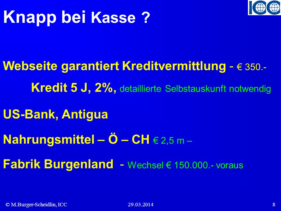 Knapp bei Kasse Webseite garantiert Kreditvermittlung - € 350.- Kredit 5 J, 2%, detaillierte Selbstauskunft notwendig.