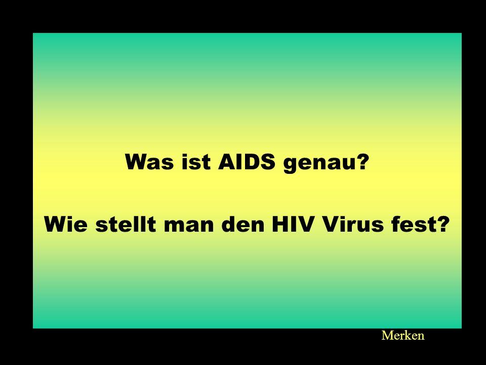 Wie stellt man den HIV Virus fest