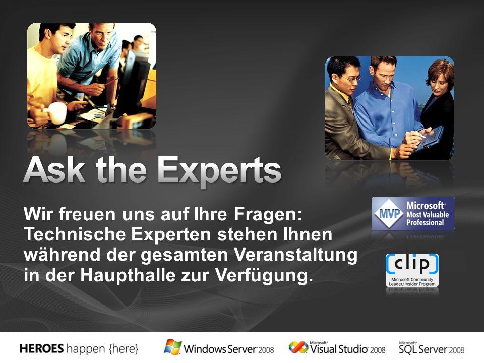 Ask the Experts Wir freuen uns auf Ihre Fragen: Technische Experten stehen Ihnen während der gesamten Veranstaltung in der Haupthalle zur Verfügung.