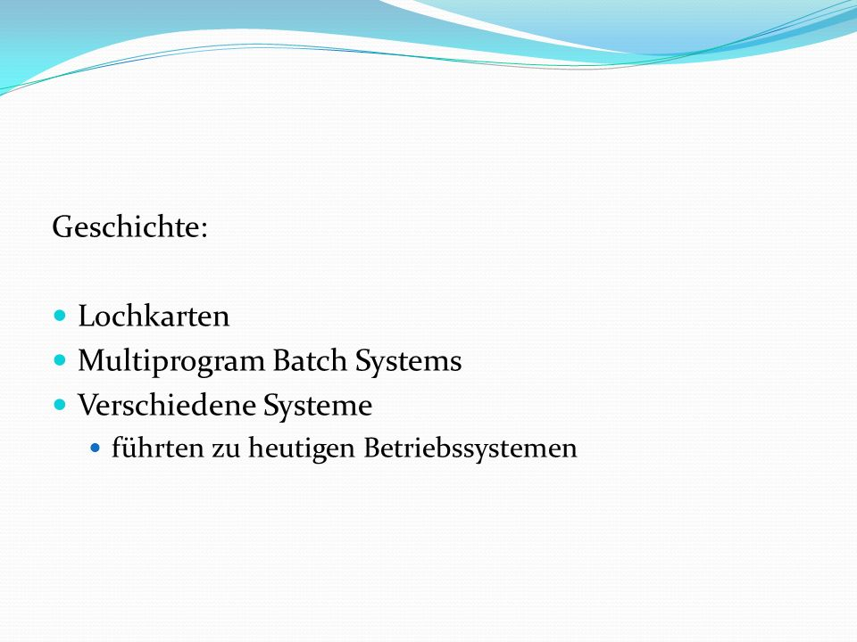 Multiprogram Batch Systems Verschiedene Systeme
