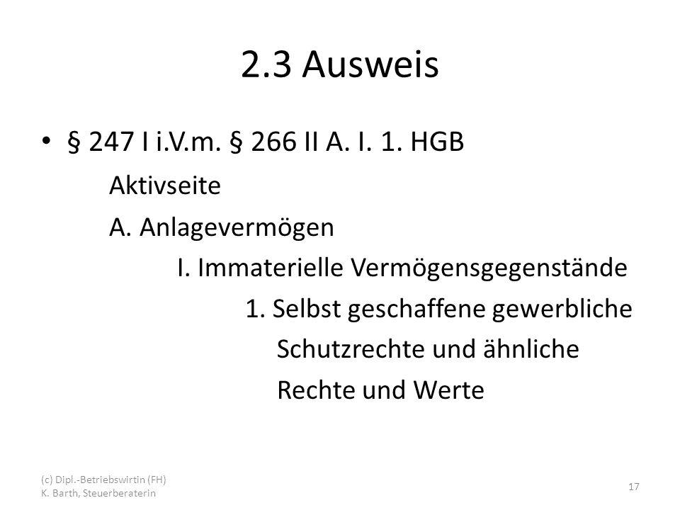 2.3 Ausweis § 247 I i.V.m. § 266 II A. I. 1. HGB Aktivseite