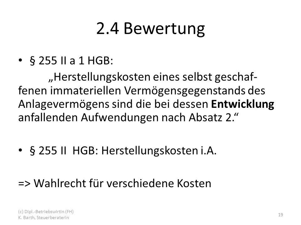 2.4 Bewertung § 255 II a 1 HGB: