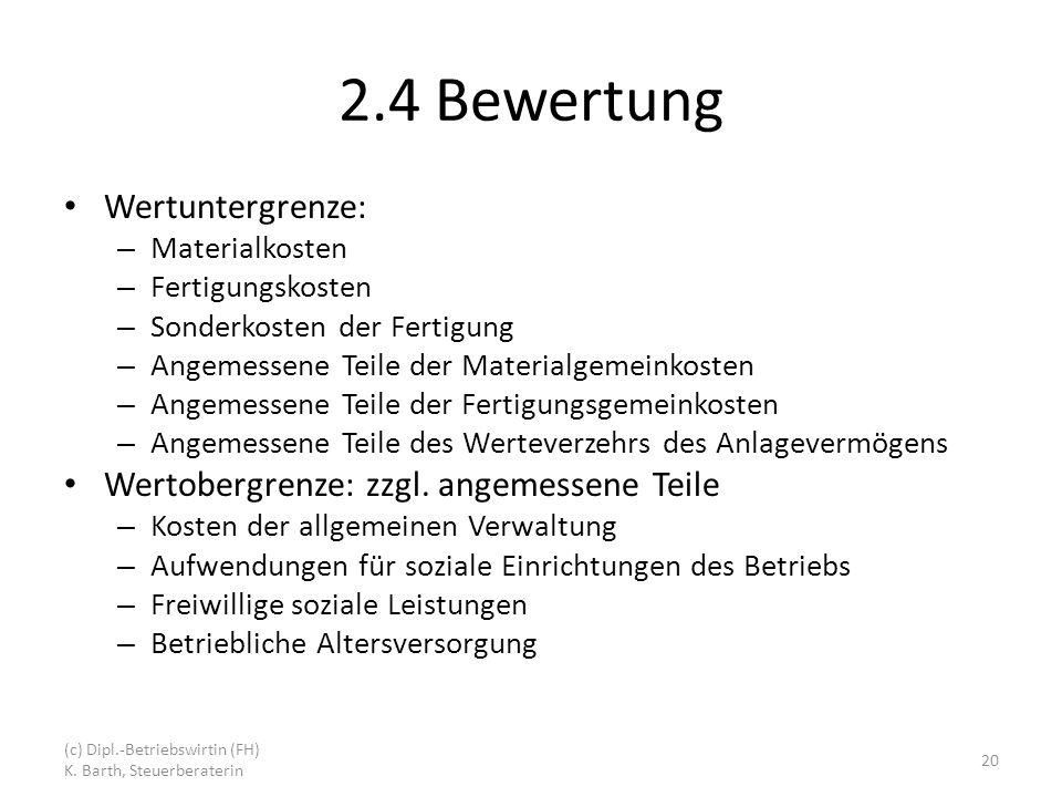 2.4 Bewertung Wertuntergrenze: Wertobergrenze: zzgl. angemessene Teile