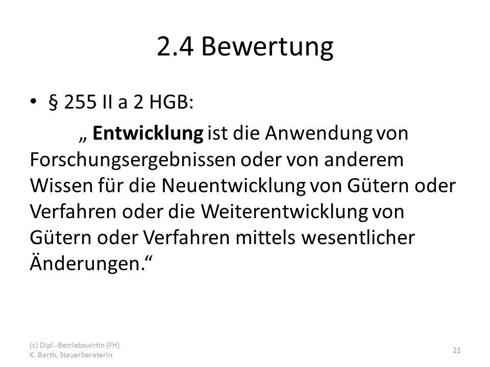 2.4 Bewertung § 255 II a 2 HGB: