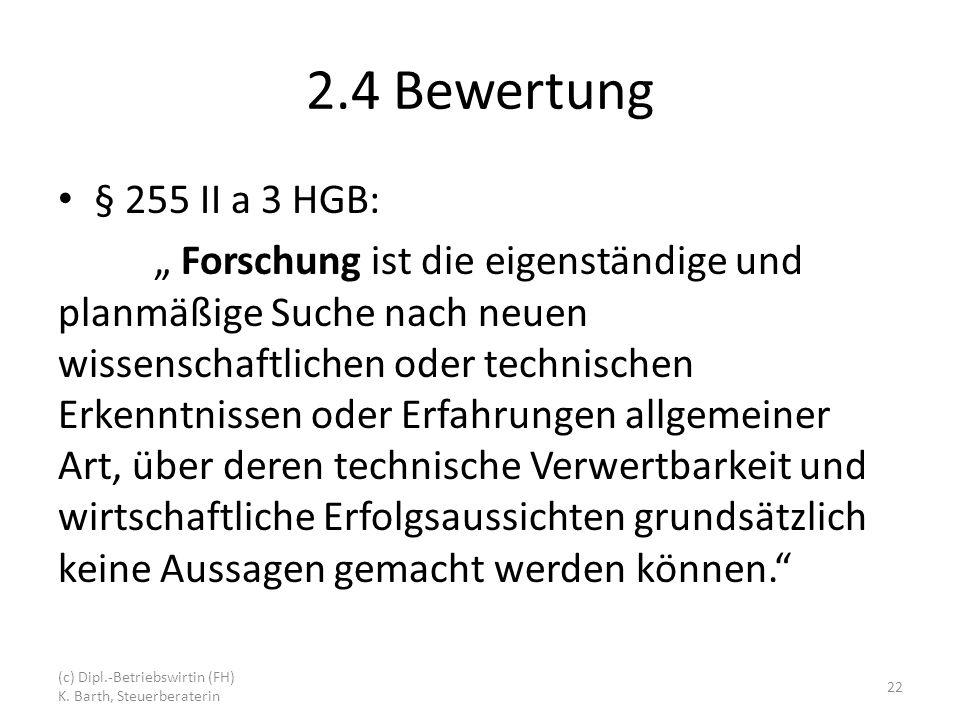 2.4 Bewertung § 255 II a 3 HGB: