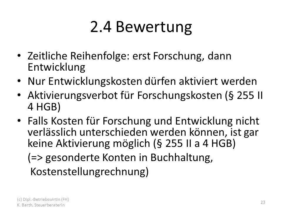 2.4 Bewertung Zeitliche Reihenfolge: erst Forschung, dann Entwicklung