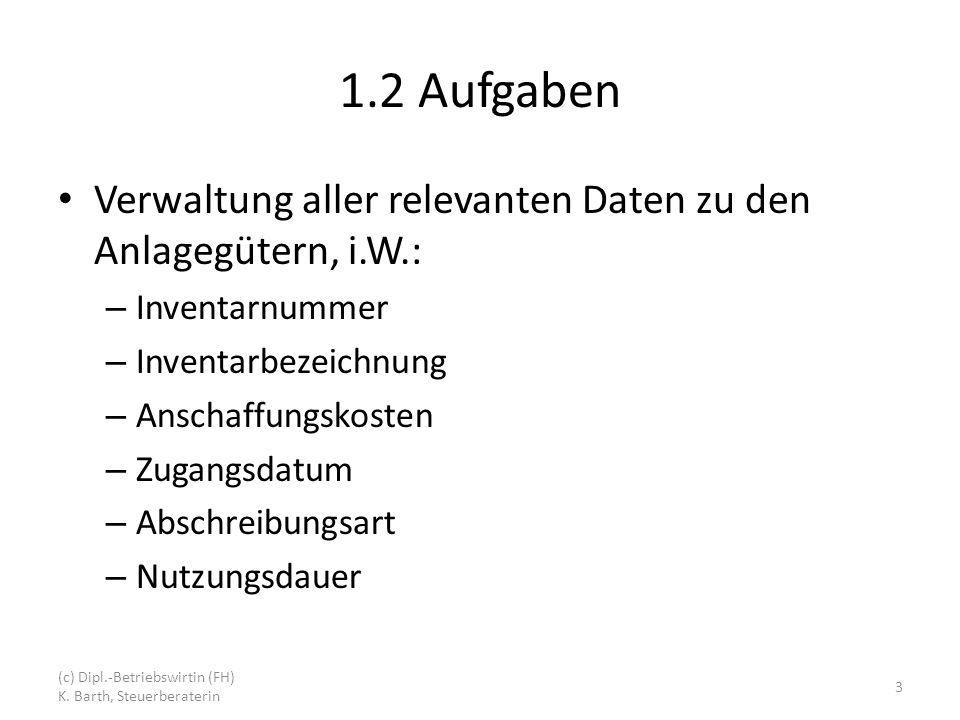 1.2 Aufgaben Verwaltung aller relevanten Daten zu den Anlagegütern, i.W.: Inventarnummer. Inventarbezeichnung.