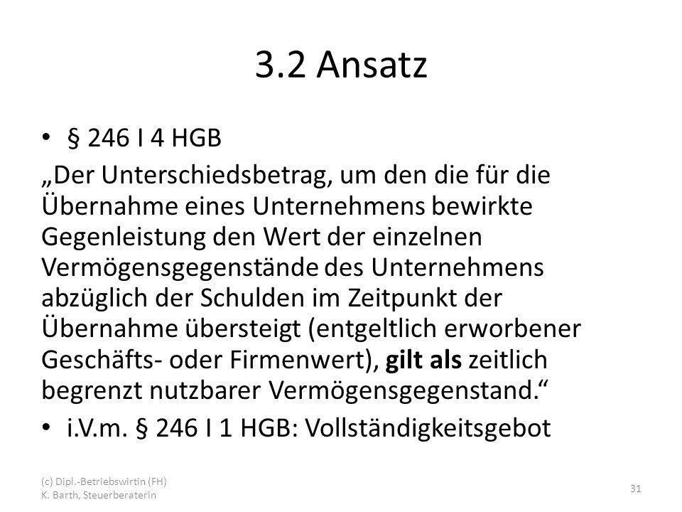3.2 Ansatz § 246 I 4 HGB.