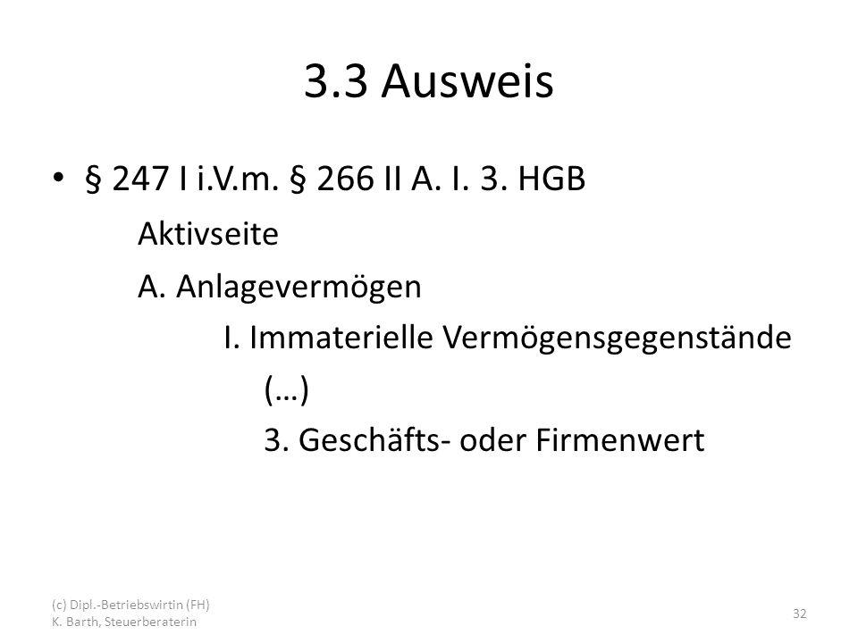 3.3 Ausweis § 247 I i.V.m. § 266 II A. I. 3. HGB Aktivseite