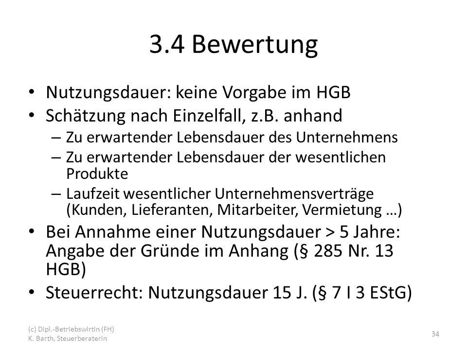 3.4 Bewertung Nutzungsdauer: keine Vorgabe im HGB
