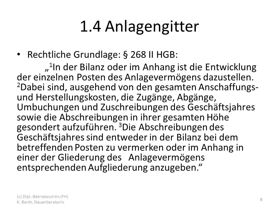 1.4 Anlagengitter Rechtliche Grundlage: § 268 II HGB: