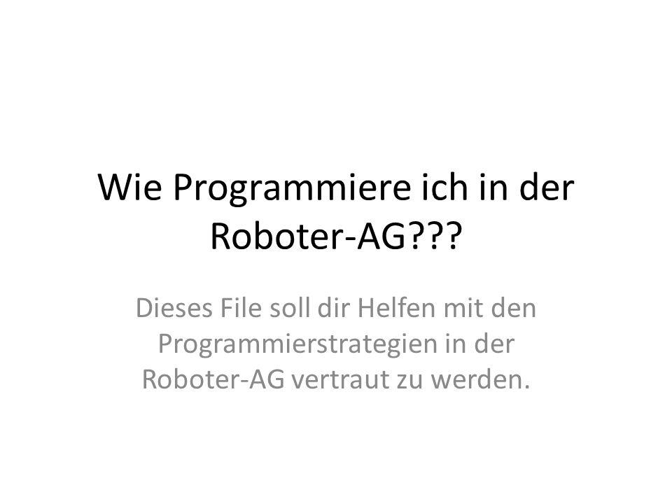 Wie Programmiere ich in der Roboter-AG