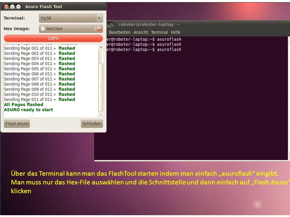 """Über das Terminal kann man das FlashTool starten indem man einfach """"asuroflash eingibt."""