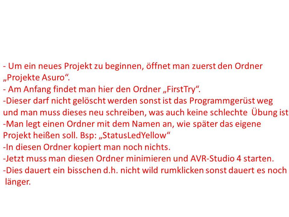 - Um ein neues Projekt zu beginnen, öffnet man zuerst den Ordner