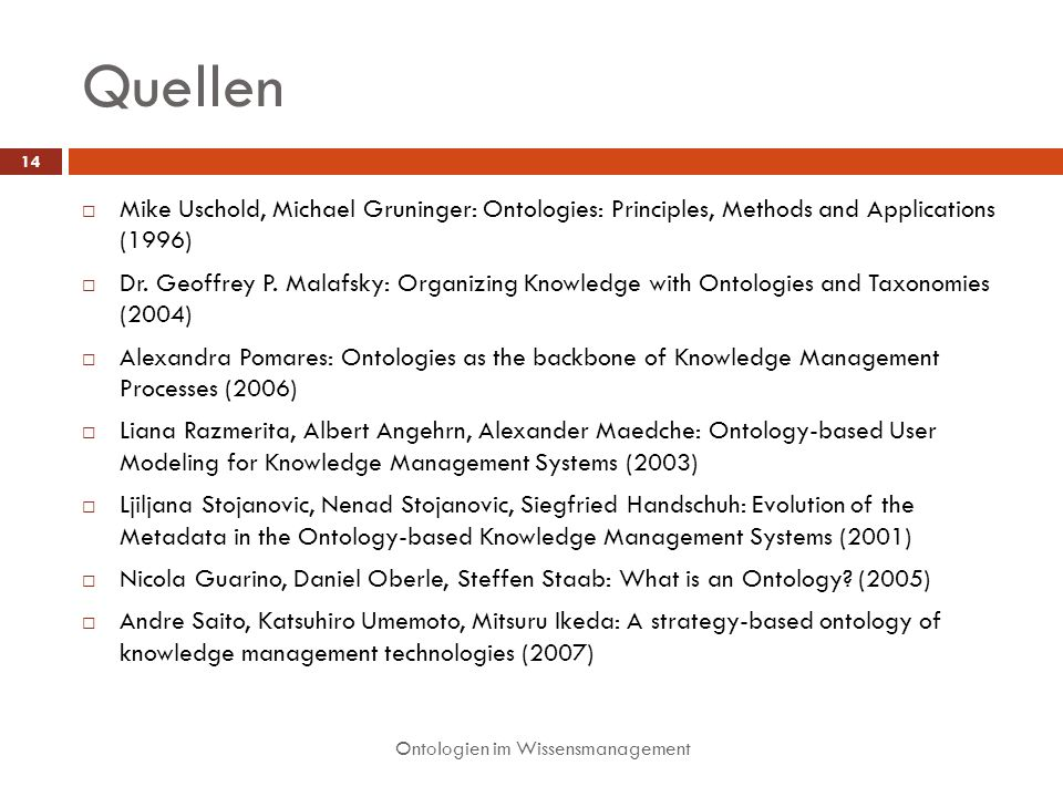 Quellen Mike Uschold, Michael Gruninger: Ontologies: Principles, Methods and Applications (1996)