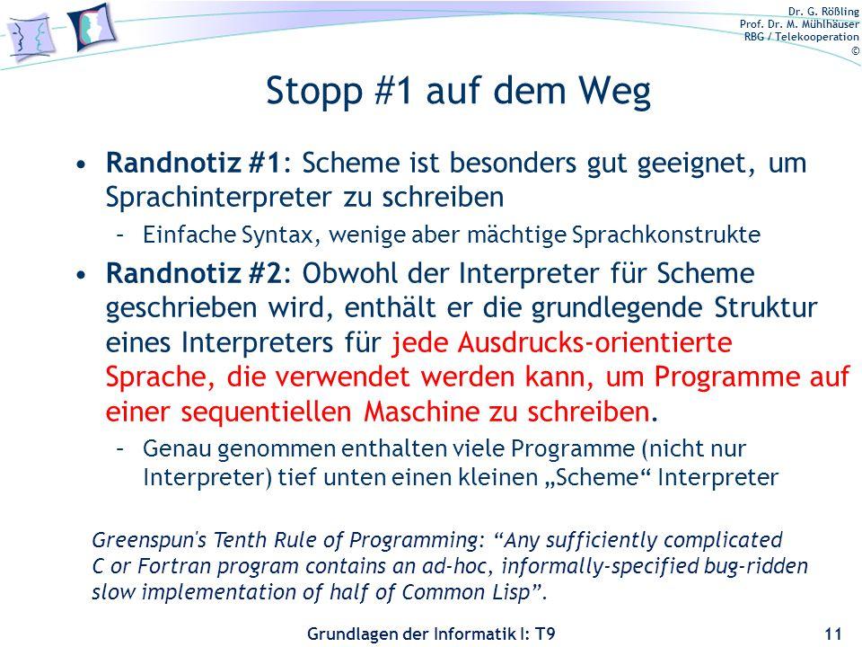Stopp #1 auf dem Weg Randnotiz #1: Scheme ist besonders gut geeignet, um Sprachinterpreter zu schreiben.