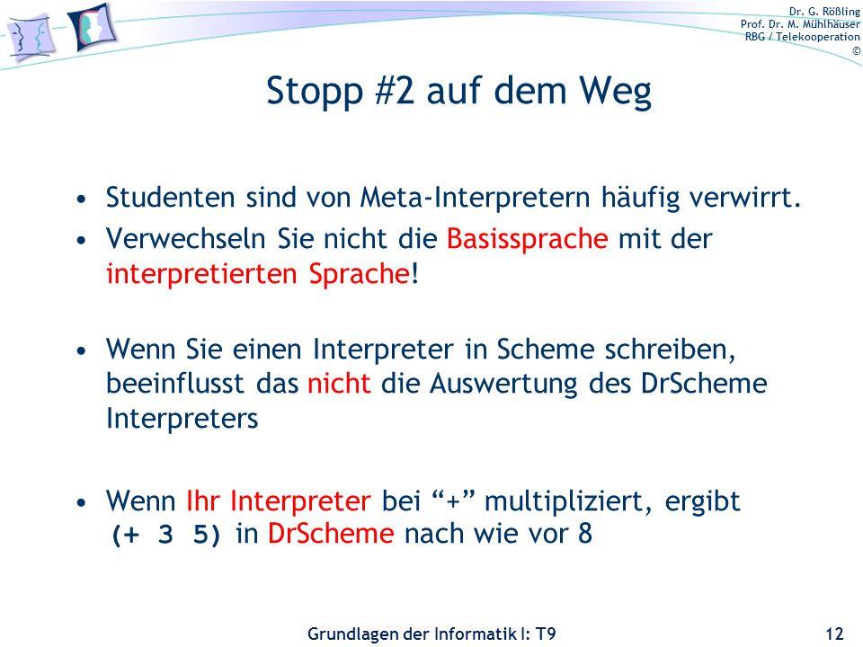 Stopp #2 auf dem Weg Studenten sind von Meta-Interpretern häufig verwirrt. Verwechseln Sie nicht die Basissprache mit der interpretierten Sprache!