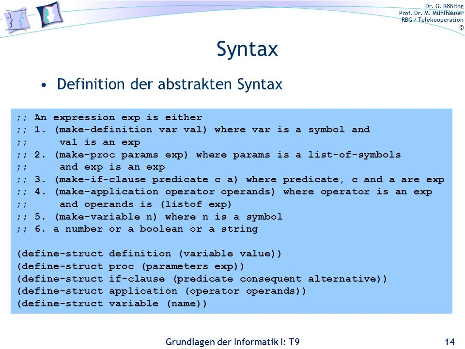 Syntax Definition der abstrakten Syntax ;; An expression exp is either