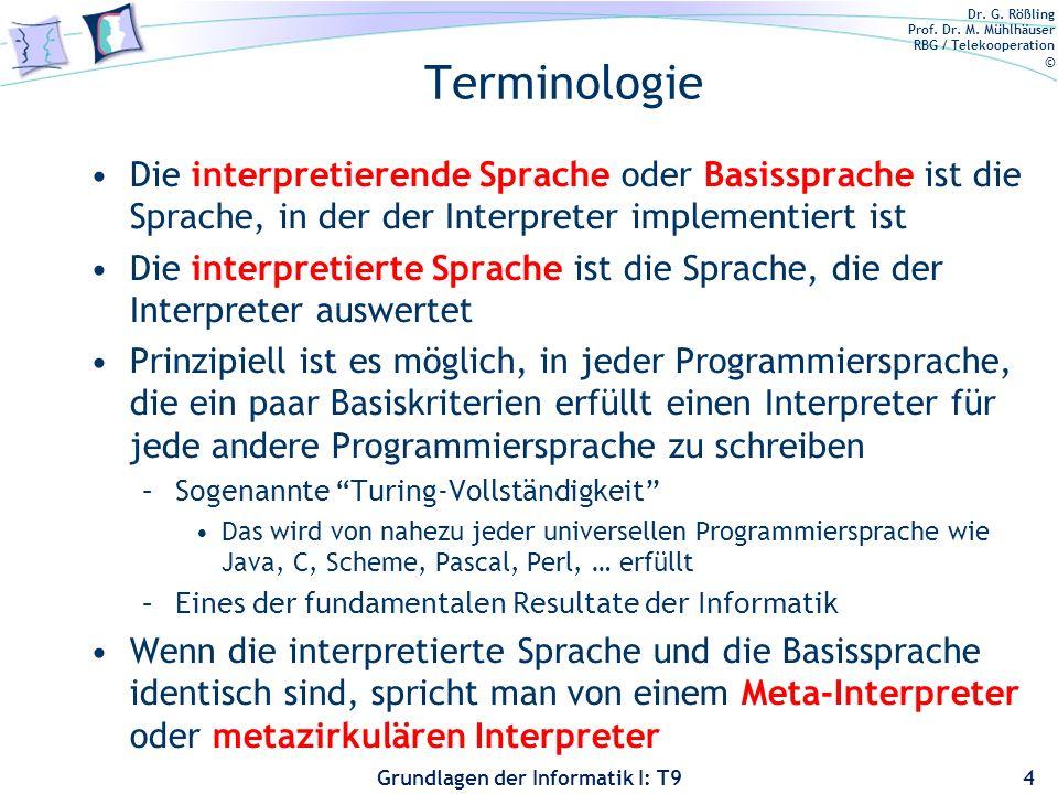 Terminologie Die interpretierende Sprache oder Basissprache ist die Sprache, in der der Interpreter implementiert ist.