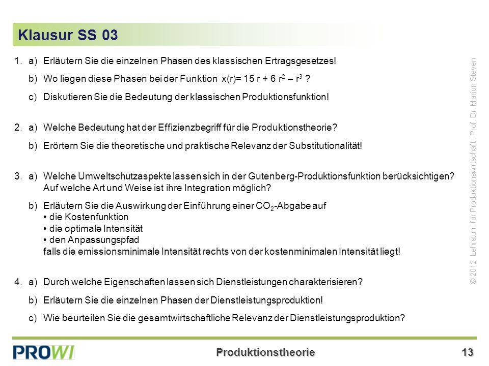 Klausur SS 03 1. a) Erläutern Sie die einzelnen Phasen des klassischen Ertragsgesetzes!