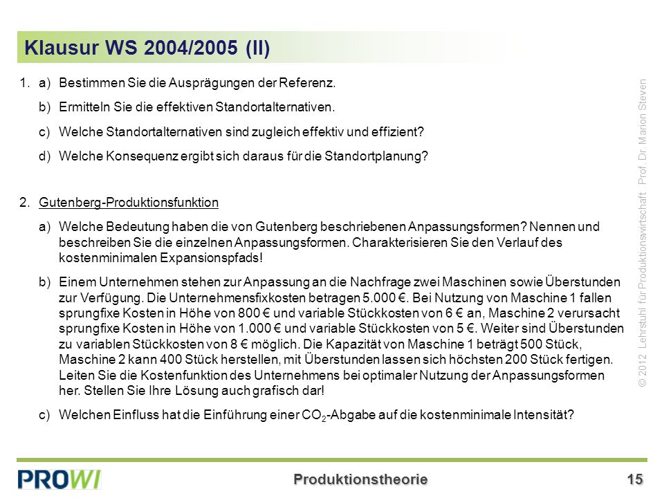 Klausur WS 2004/2005 (II) 1. a) Bestimmen Sie die Ausprägungen der Referenz. b) Ermitteln Sie die effektiven Standortalternativen.