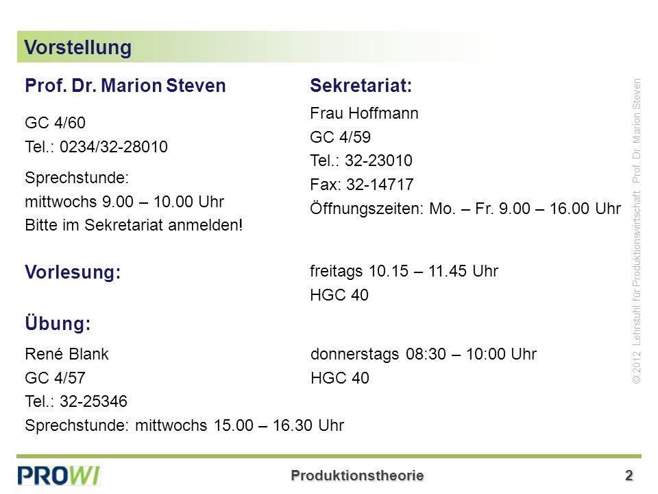 Vorstellung Prof. Dr. Marion Steven Sekretariat: Vorlesung: Übung: