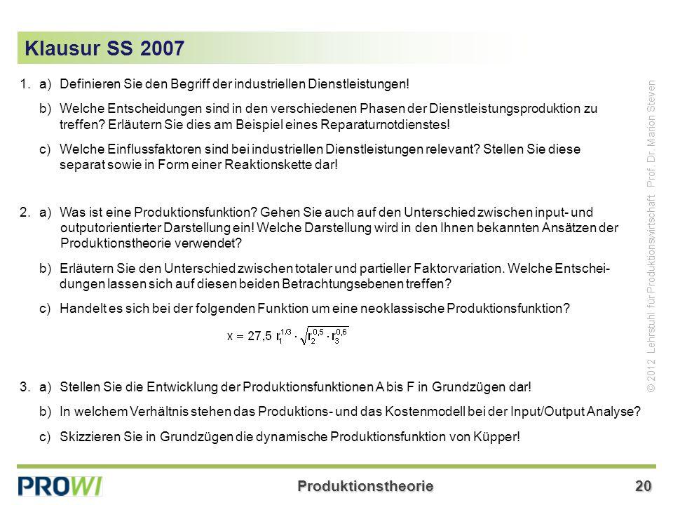 Klausur SS 2007 1. a) Definieren Sie den Begriff der industriellen Dienstleistungen!
