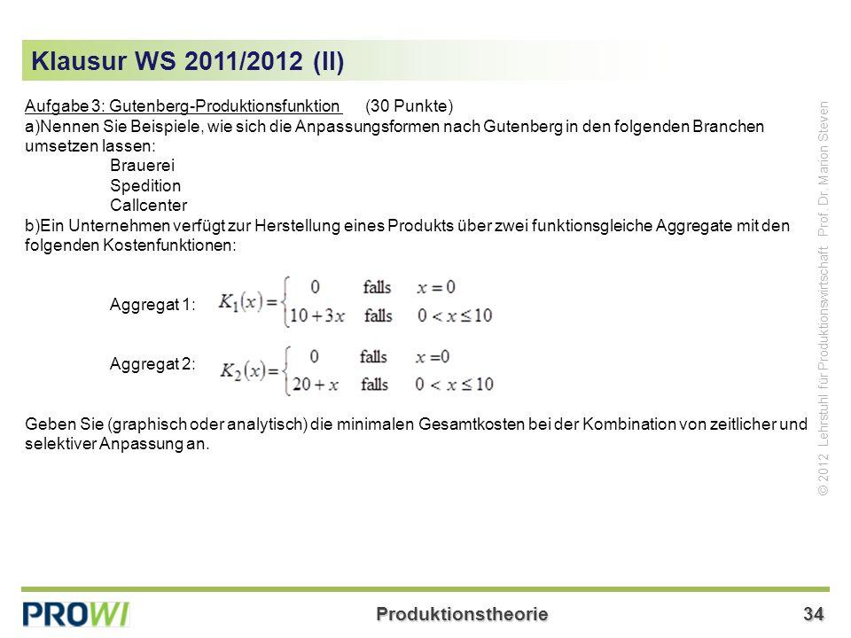 Klausur WS 2011/2012 (II) Aufgabe 3: Gutenberg-Produktionsfunktion (30 Punkte)