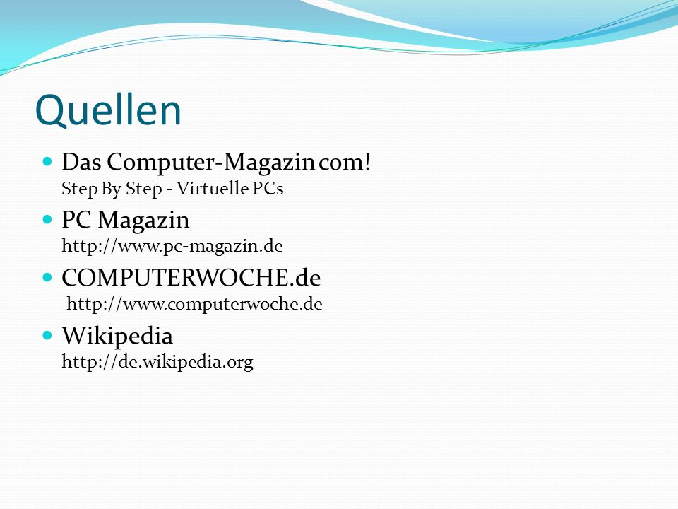 Quellen Das Computer-Magazin com! Step By Step - Virtuelle PCs
