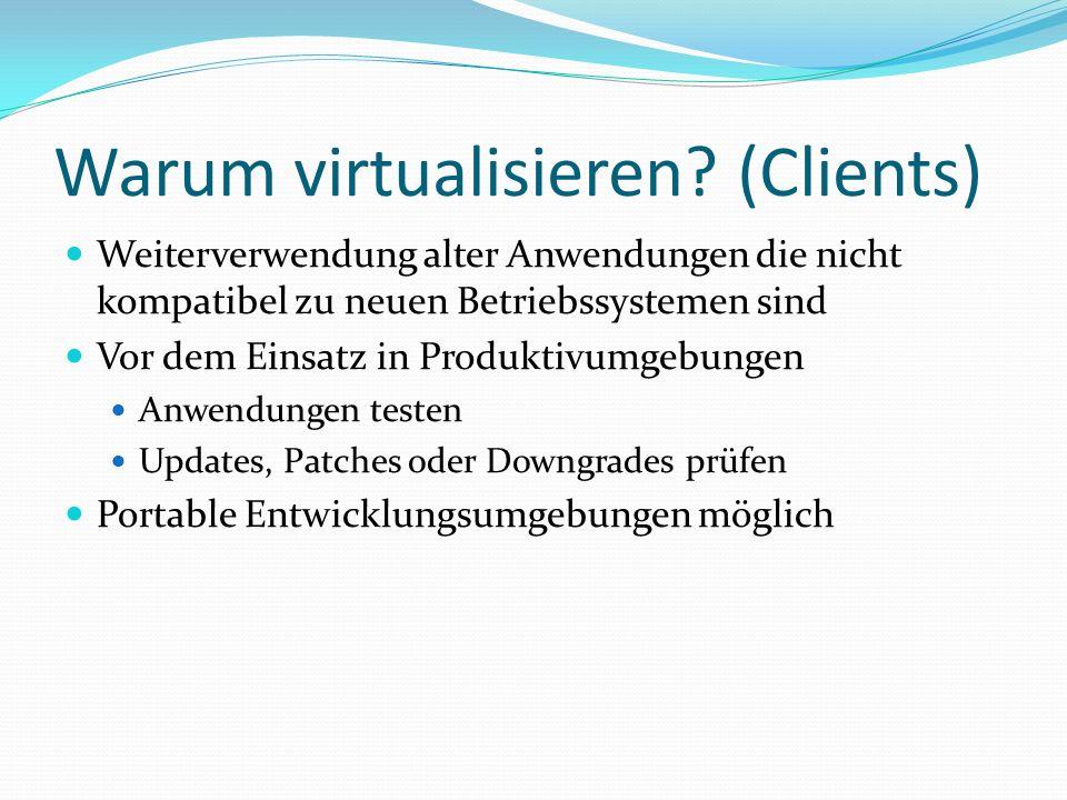 Warum virtualisieren (Clients)