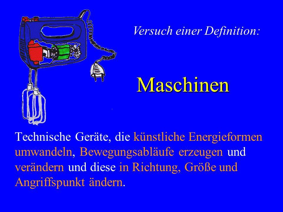 Maschinen Versuch einer Definition: