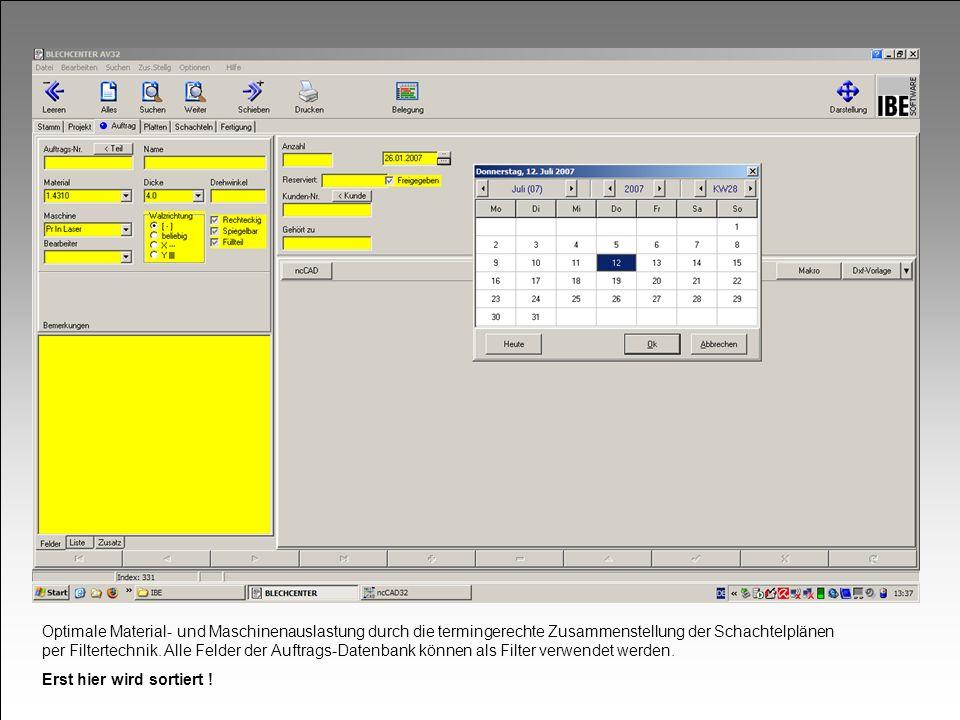 Optimale Material- und Maschinenauslastung durch die termingerechte Zusammenstellung der Schachtelplänen per Filtertechnik. Alle Felder der Auftrags-Datenbank können als Filter verwendet werden.