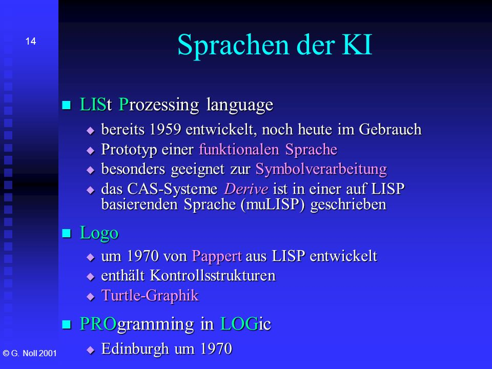 Sprachen der KI LISt Prozessing language Logo PROgramming in LOGic