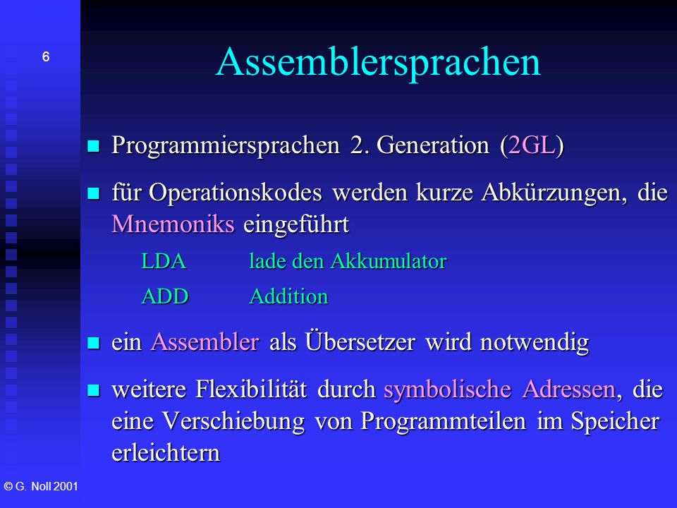 Assemblersprachen Programmiersprachen 2. Generation (2GL)