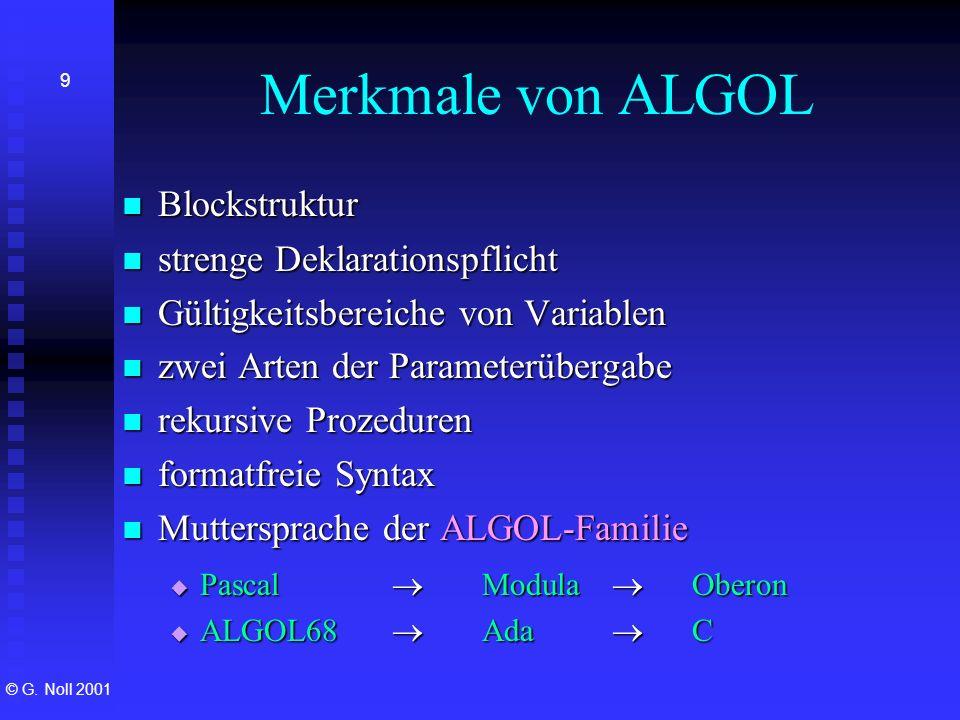 Merkmale von ALGOL Blockstruktur strenge Deklarationspflicht