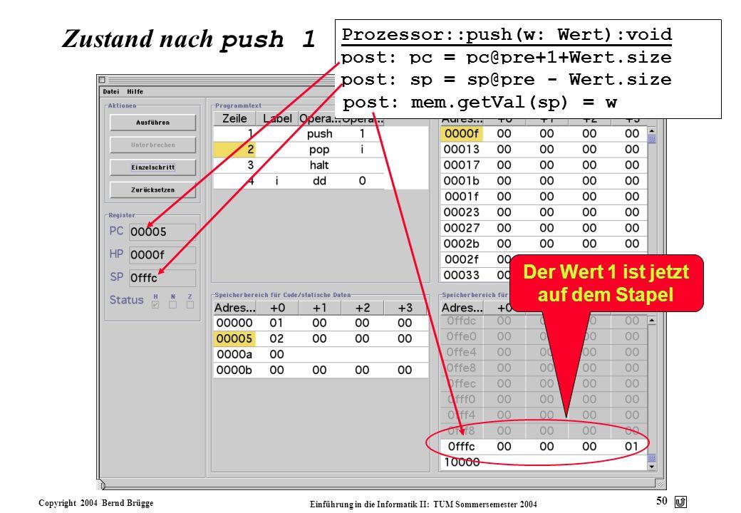Zustand nach push 1 Prozessor::push(w: Wert):void post: pc = pc@pre+1+Wert.size. post: sp = sp@pre - Wert.size.