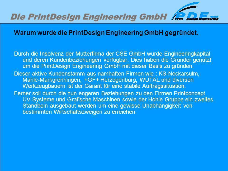 Warum wurde die PrintDesign Engineering GmbH gegründet.