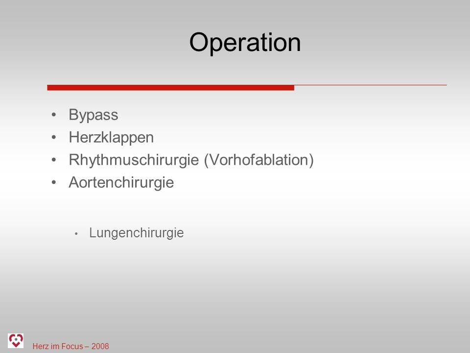 Operation Bypass Herzklappen Rhythmuschirurgie (Vorhofablation)