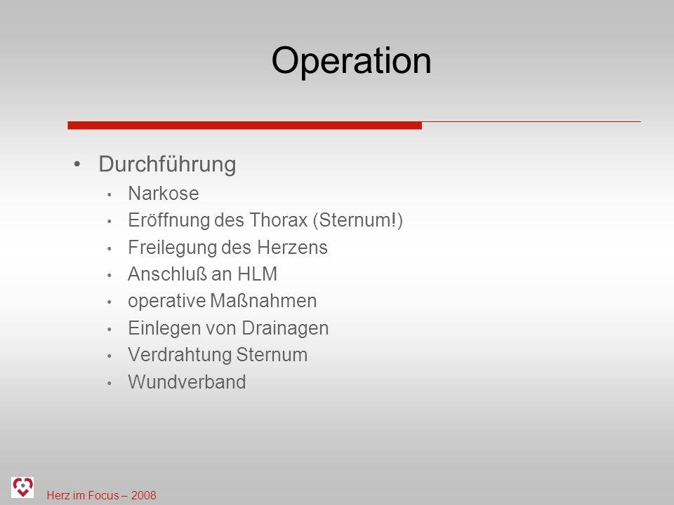 Operation Durchführung Narkose Eröffnung des Thorax (Sternum!)