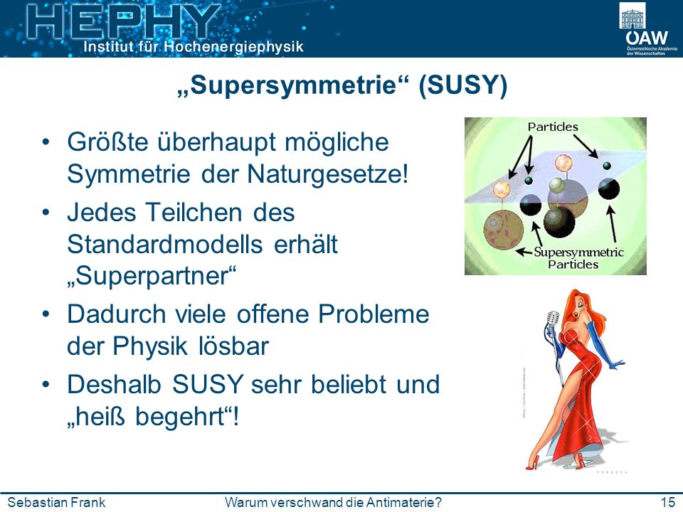 """Supersymmetrie (SUSY)"