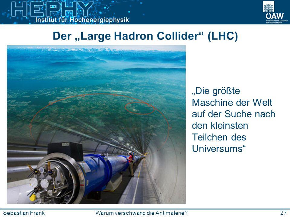 """Der """"Large Hadron Collider (LHC)"""