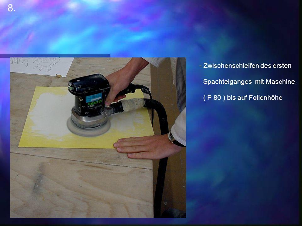 8. Zwischenschleifen des ersten Spachtelganges mit Maschine
