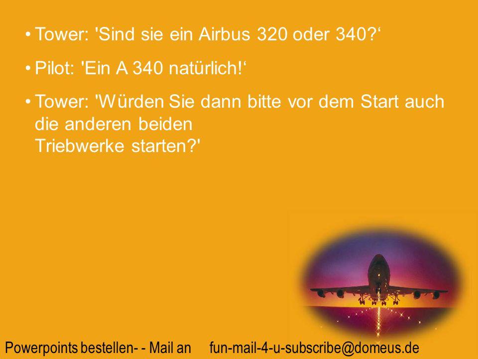 Tower: Sind sie ein Airbus 320 oder 340 '