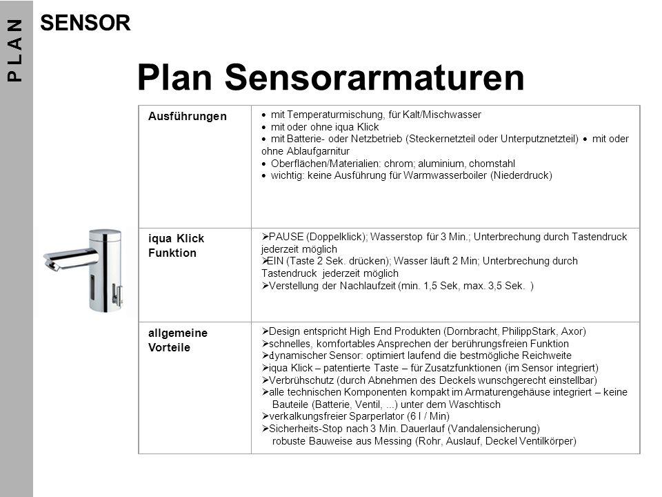 Plan Sensorarmaturen SENSOR P L A N Ausführungen iqua Klick Funktion