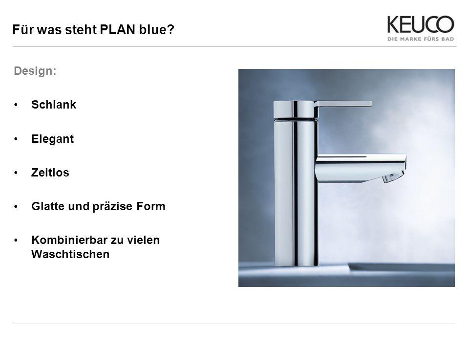 Für was steht PLAN blue Design: Schlank Elegant Zeitlos