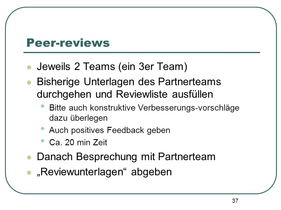 Peer-reviews Jeweils 2 Teams (ein 3er Team)