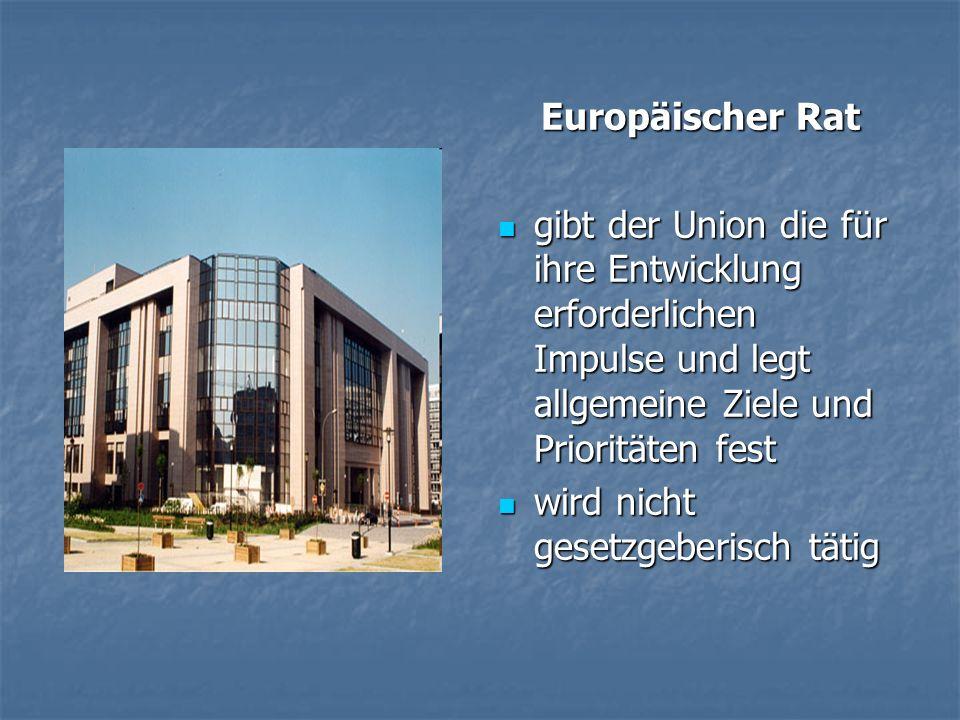 Europäischer Rat gibt der Union die für ihre Entwicklung erforderlichen Impulse und legt allgemeine Ziele und Prioritäten fest.